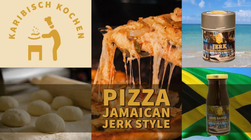 Pizza – Jamaican Jerk Style