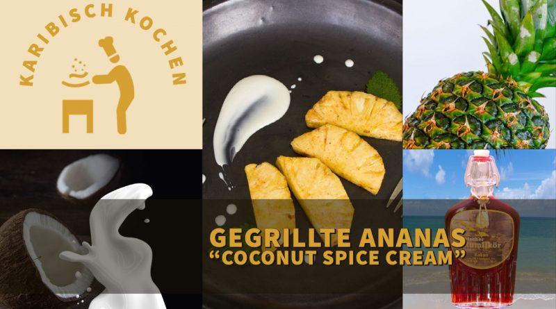"Gegrillte Ananas ""Coconut Spice Cream"""