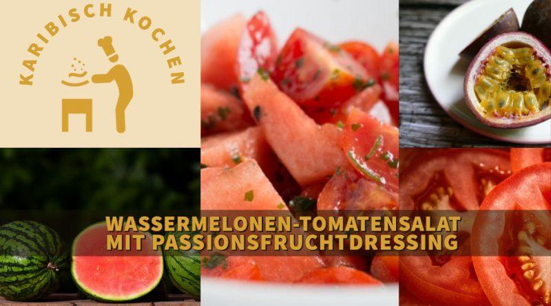 Wassermelonen-Tomatensalat mit Passionsfruchtdressing
